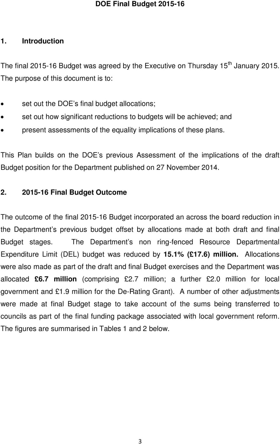 these plans. This Plan builds on the DOE s previous Assessment of the implications of the draft Budget position for the Department published on 27