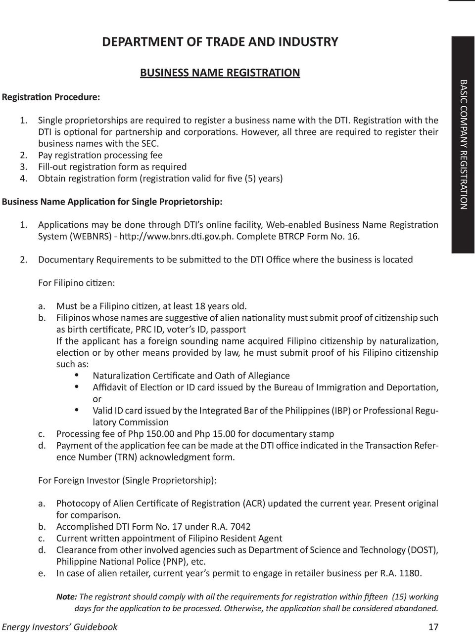 Fill-out registra on form as required 4. Obtain registra on form (registra on valid for five (5) years) Business Name Applica on for Single Proprietorship: BASIC COMPANY REGISTRATION 1.