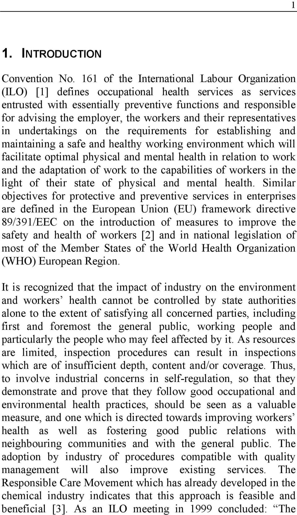 workers and their representatives in undertakings on the requirements for establishing and maintaining a safe and healthy working environment which will facilitate optimal physical and mental health