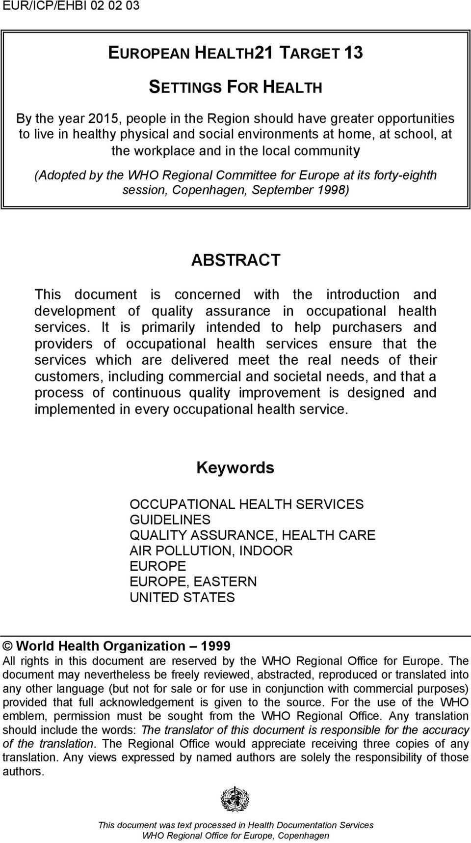 concerned with the introduction and development of quality assurance in occupational health services.