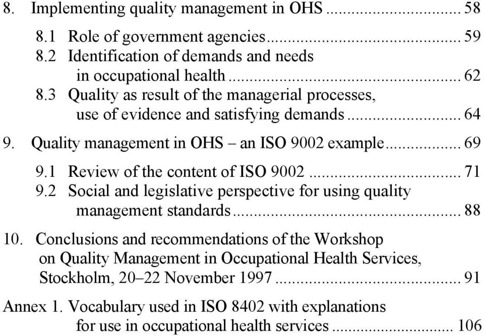 1 Review of the content of ISO 9002... 71 9.2 Social and legislative perspective for using quality management standards... 88 10.