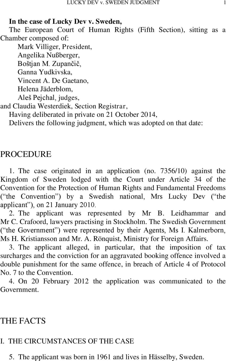 De Gaetano, Helena Jäderblom, Aleš Pejchal, judges, and Claudia Westerdiek, Section Registrar, Having deliberated in private on 21 October 2014, Delivers the following judgment, which was adopted on