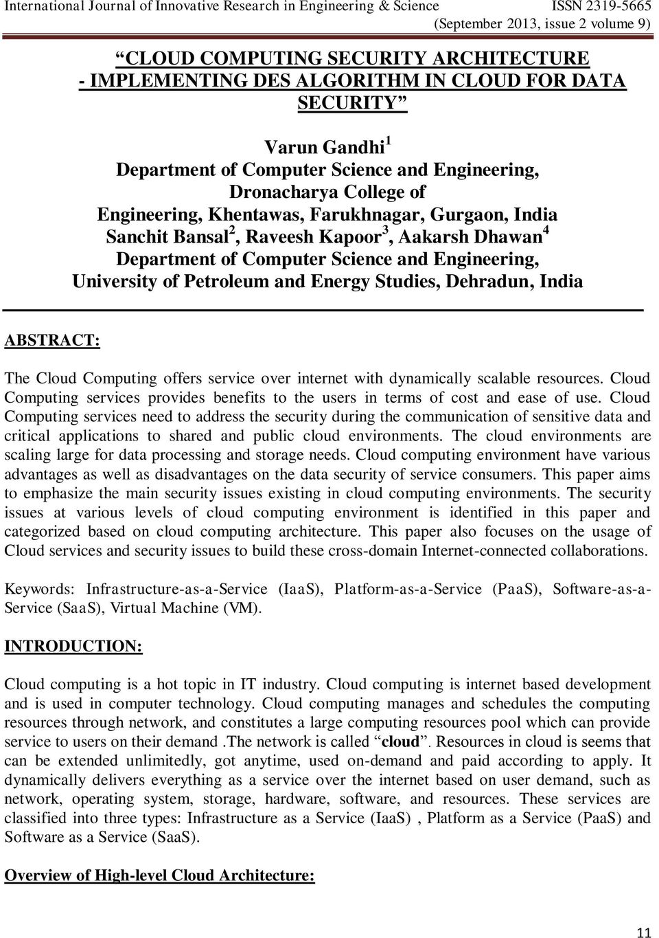 ABSTRACT: The Cloud Computing offers service over internet with dynamically scalable resources. Cloud Computing services provides benefits to the users in terms of cost and ease of use.