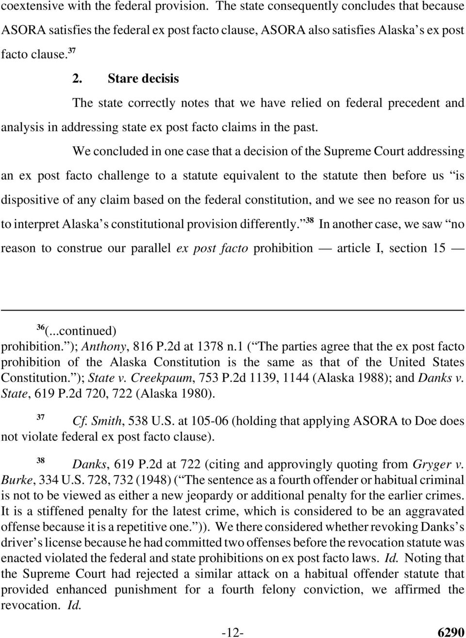 We concluded in one case that a decision of the Supreme Court addressing an ex post facto challenge to a statute equivalent to the statute then before us is dispositive of any claim based on the