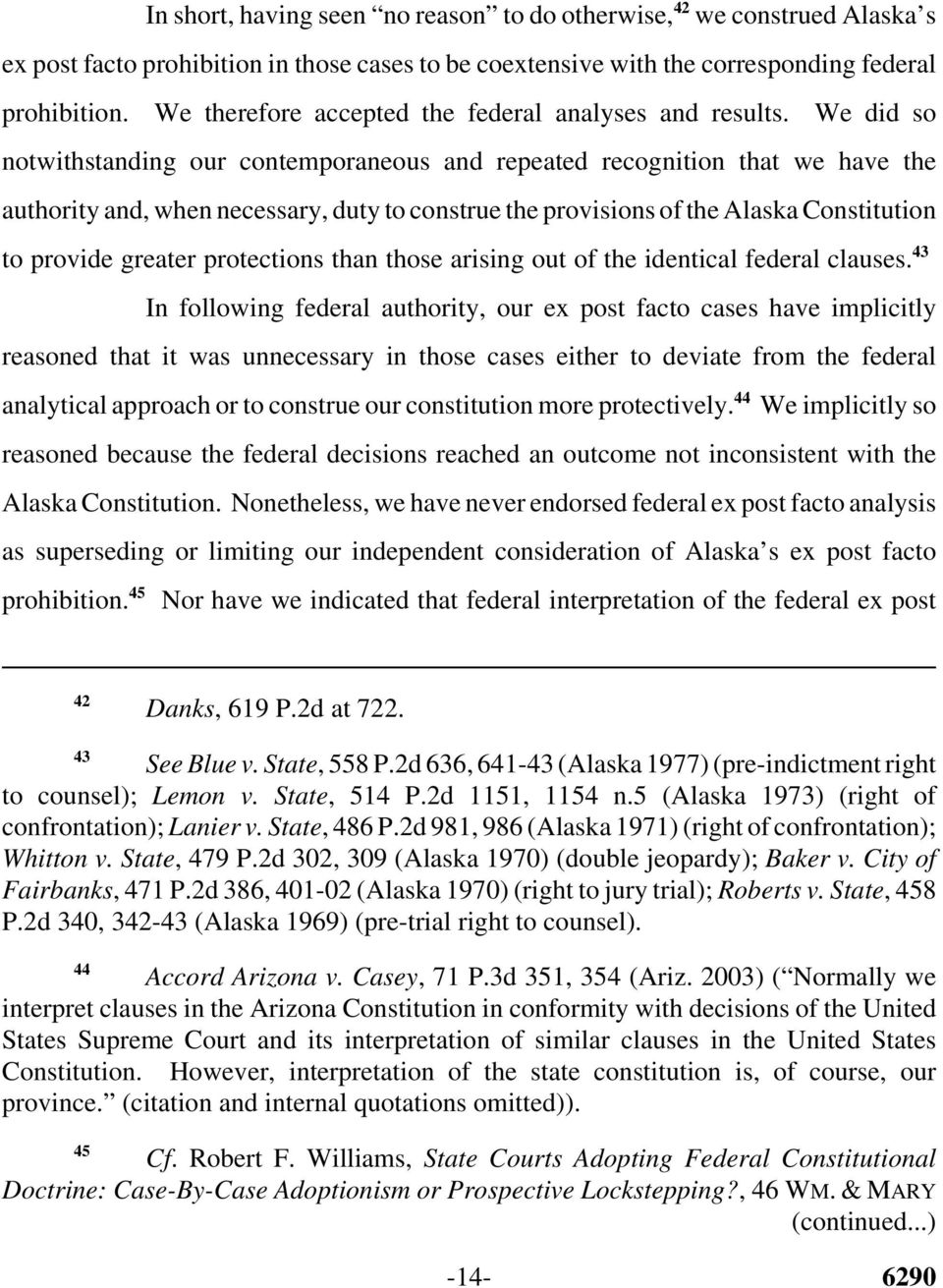 We did so notwithstanding our contemporaneous and repeated recognition that we have the authority and, when necessary, duty to construe the provisions of the Alaska Constitution to provide greater