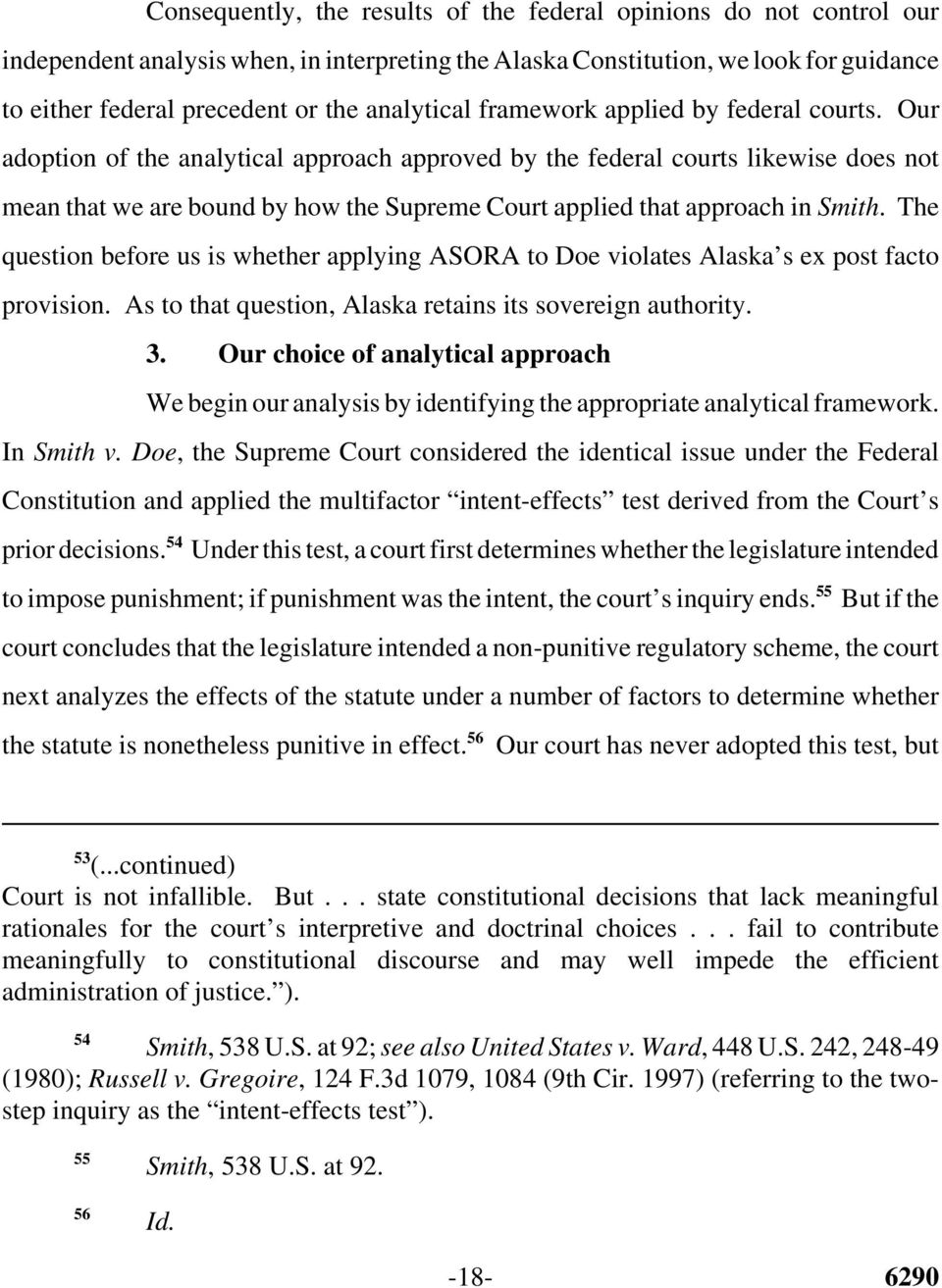 Our adoption of the analytical approach approved by the federal courts likewise does not mean that we are bound by how the Supreme Court applied that approach in Smith.