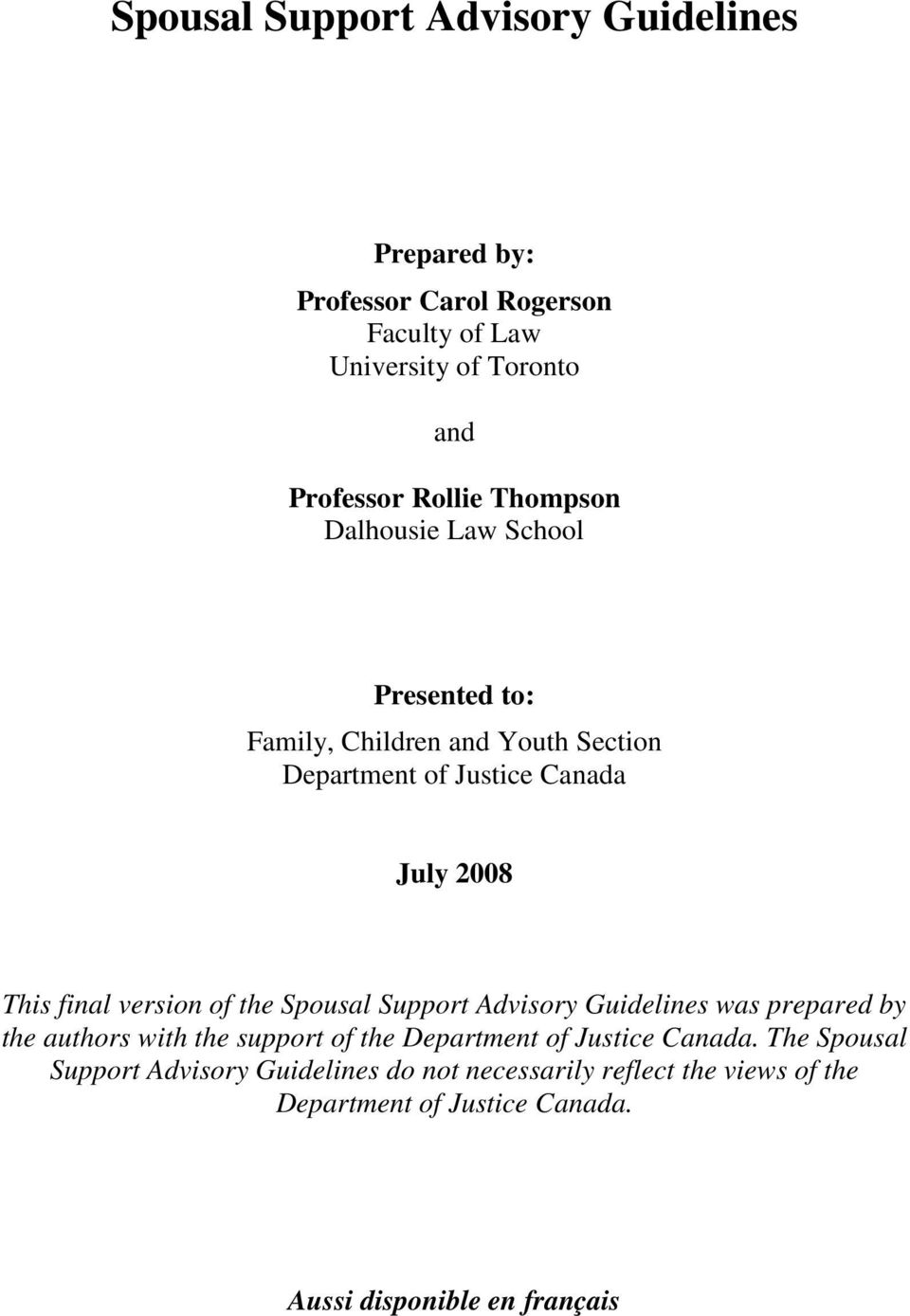 version of the Spousal Support Advisory Guidelines was prepared by the authors with the support of the Department of Justice Canada.