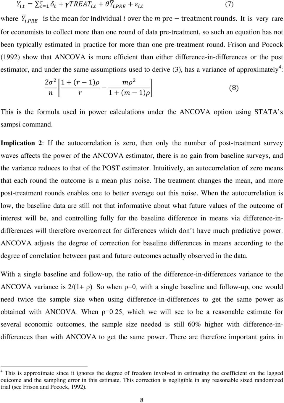 approximately 4 : This is the formula used in power calculations under the ANCOVA option using STATA s sampsi command.