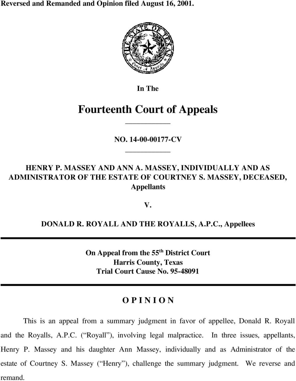 95-48091 O P I N I O N This is an appeal from a summary judgment in favor of appellee, Donald R. Royall and the Royalls, A.P.C. ( Royall ), involving legal malpractice.