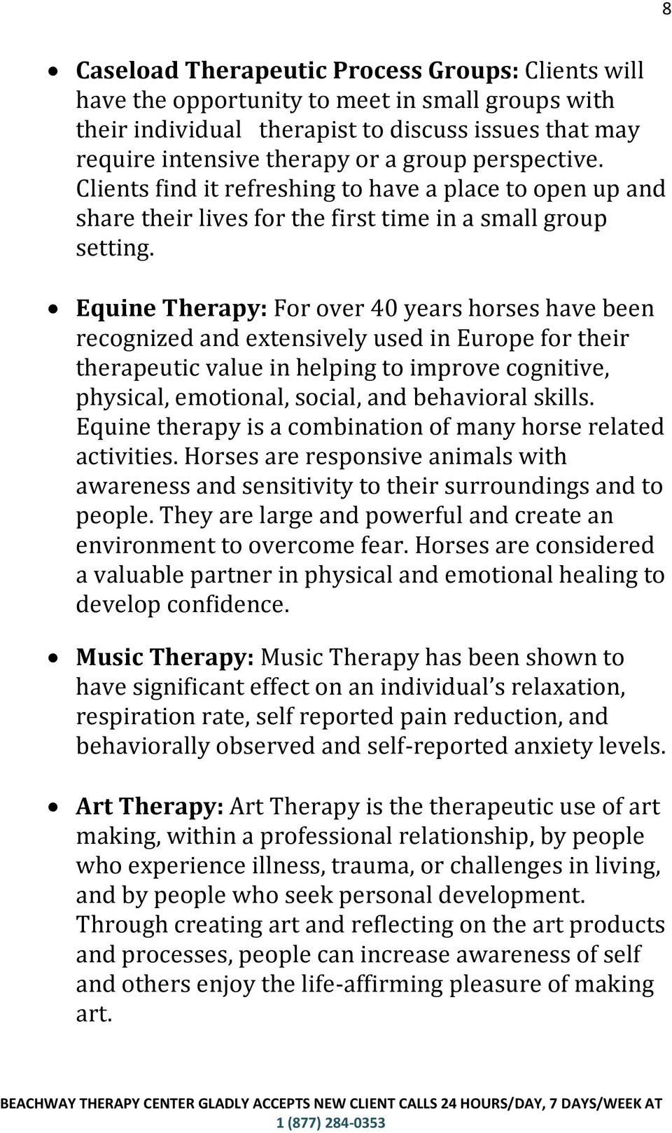 Equine Therapy: For over 40 years horses have been recognized and extensively used in Europe for their therapeutic value in helping to improve cognitive, physical, emotional, social, and behavioral