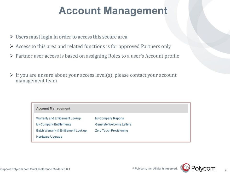 Partner user access is based on assigning Roles to a user s Account profile