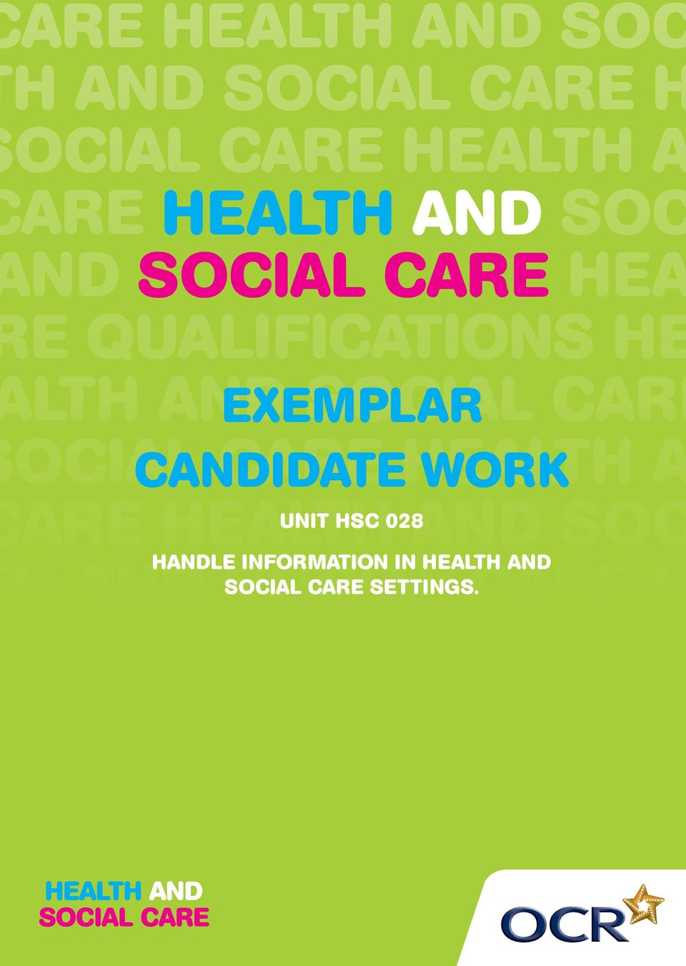 CARE OCIAL CANDIDATE CARE HEALTH WORK A ARE HEALTH AND SOC UNIT HSC 028
