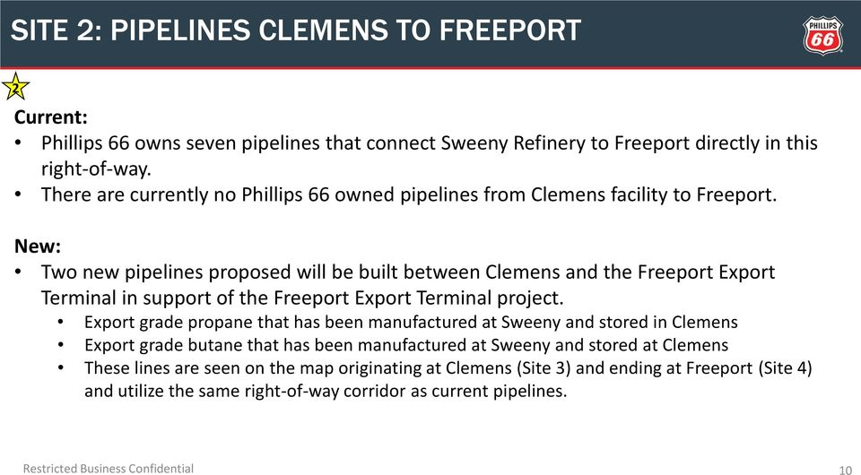 New: Two new pipelines proposed will be built between Clemens and the Freeport Export Terminal in support of the Freeport Export Terminal project.