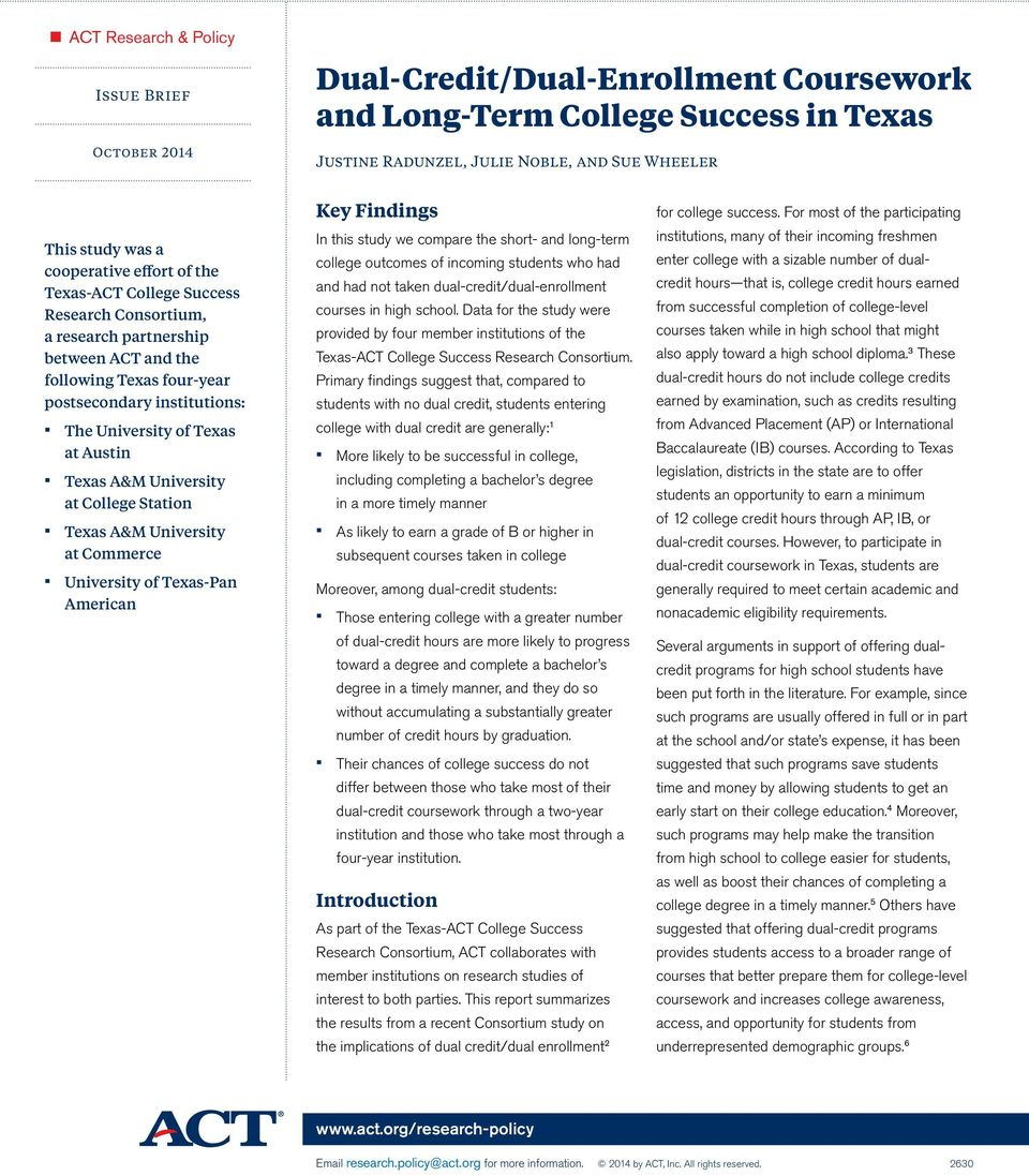 at College Station Texas A&M University at Commerce University of Texas-Pan American Key Findings In this study we compare the short- and long-term college outcomes of incoming students who had and