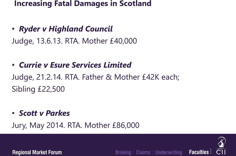 Mother 40,000 Currie v Esure Services Limited Judge, 21.2.14.