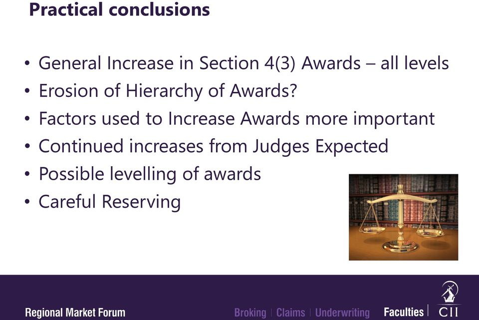 Factors used to Increase Awards more important Continued