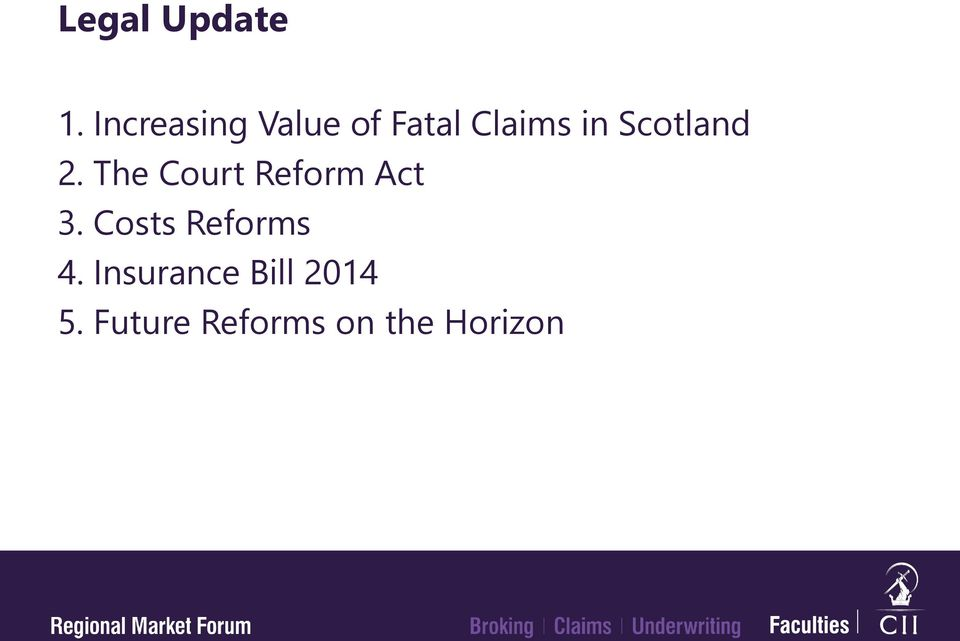 Scotland 2. The Court Reform Act 3.