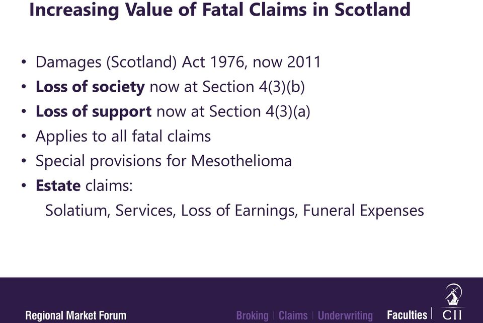 Section 4(3)(a) Applies to all fatal claims Special provisions for