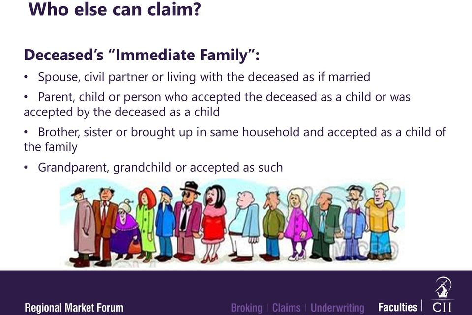 married Parent, child or person who accepted the deceased as a child or was accepted