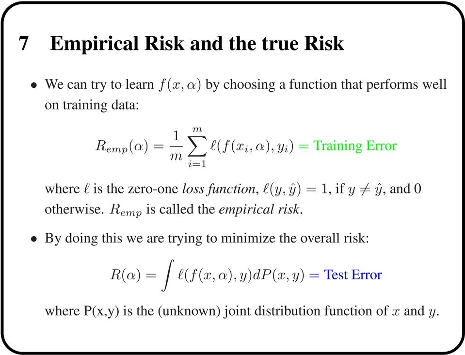 l(y, ŷ) =1,ify ŷ,and0 otherwise. R emp is called the empirical risk.