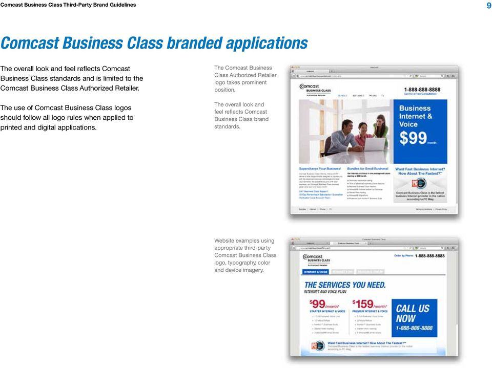 The use of Comcast Business Class logos should follow all logo rules when applied to printed and digital applications.