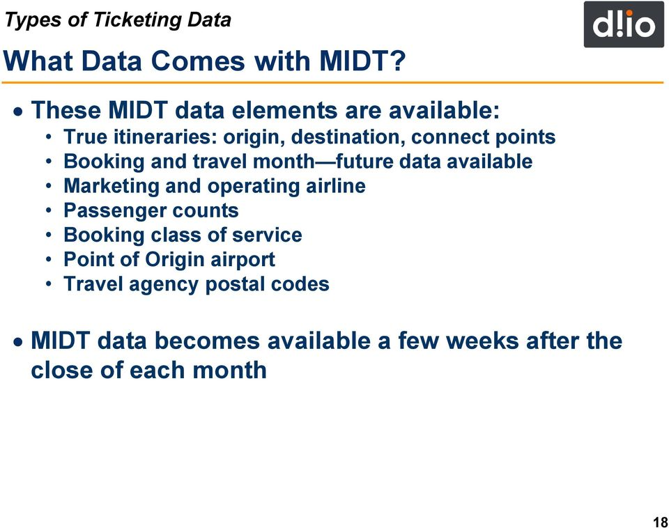 Booking and travel month future data available Marketing and operating airline Passenger counts