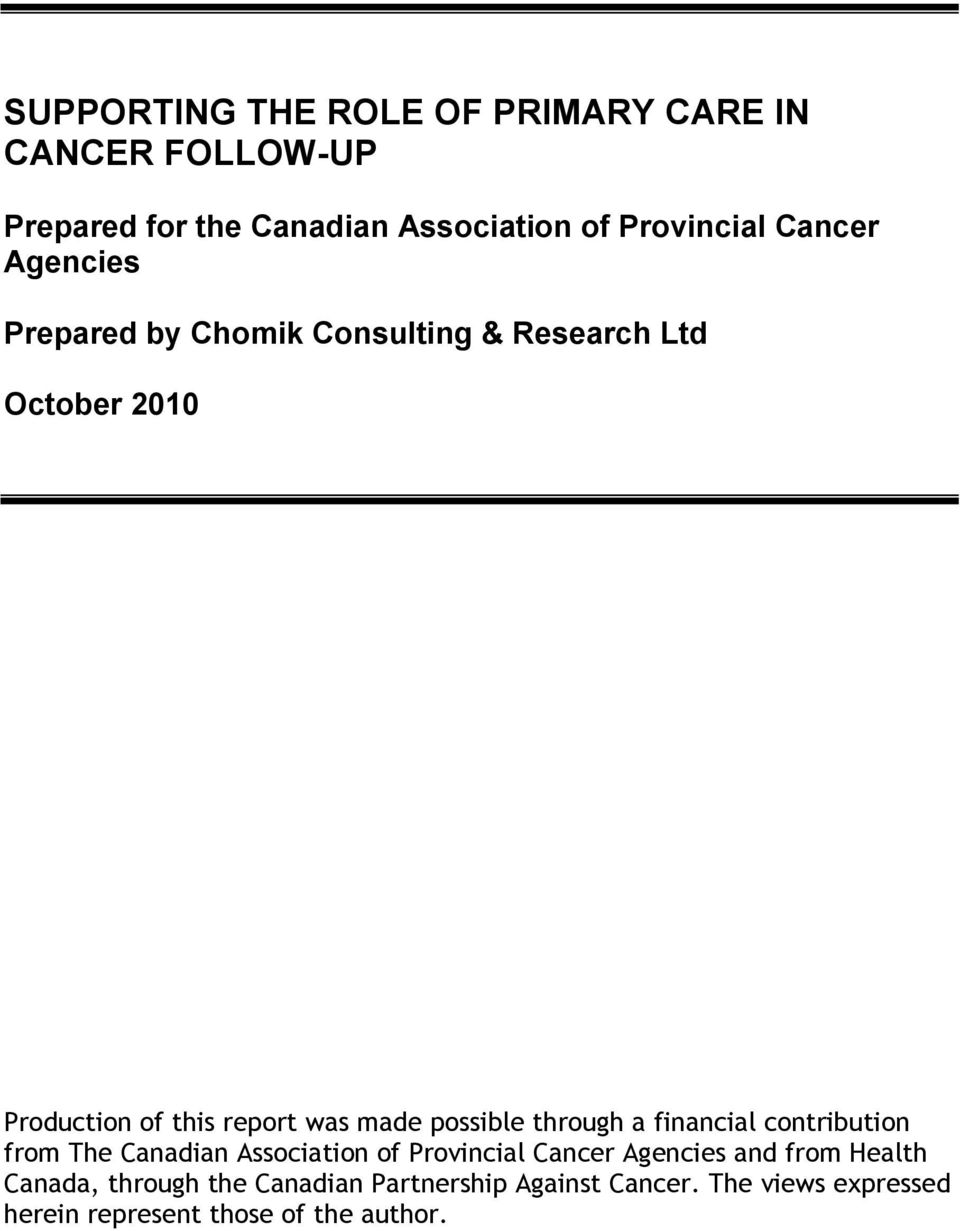 through a financial contribution from The Canadian Association of Provincial Cancer Agencies and from Health