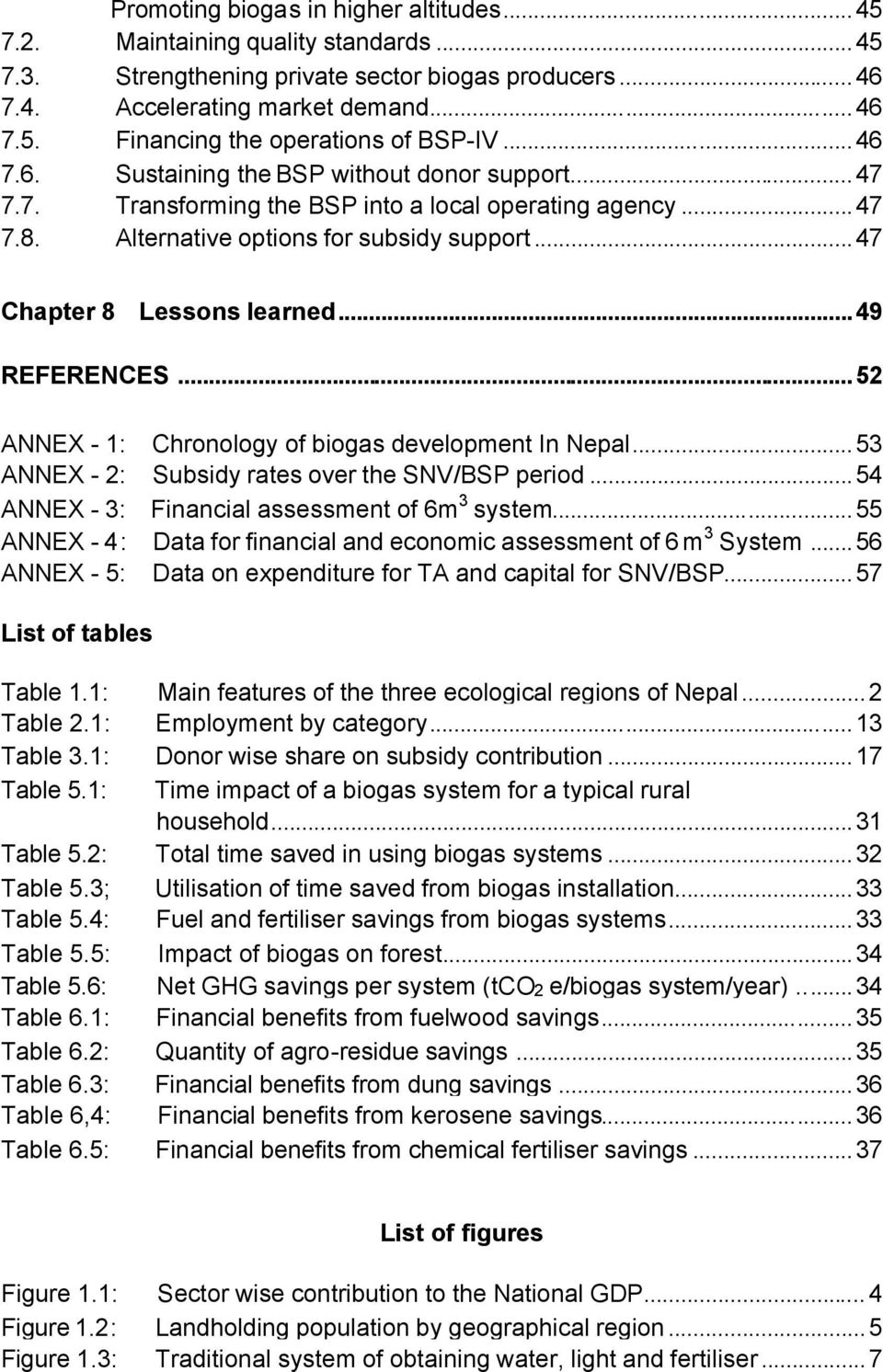 ..49 REFERENCES...52 ANNEX - 1: Chronology of biogas development In Nepal...53 ANNEX - 2: Subsidy rates over the SNV/BSP period...54 ANNEX - 3: Financial assessment of 6m 3 system.