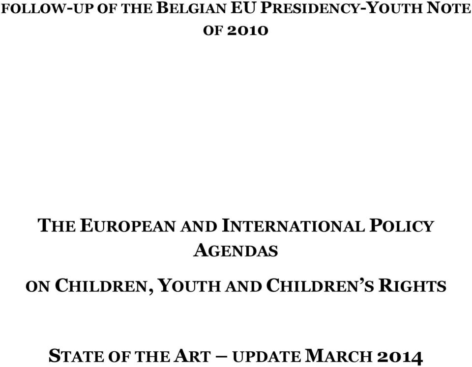 POLICY AGENDAS ON CHILDREN, YOUTH AND