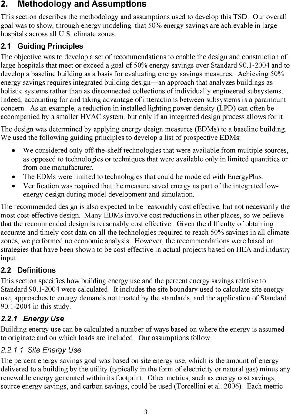 1 Guiding Principles The objective was to develop a set of recommendations to enable the design and construction of large hospitals that meet or exceed a goal of 50% energy savings over Standard 90.