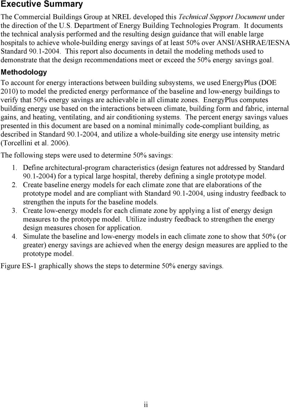 Standard 90.1-2004. This report also documents in detail the modeling methods used to demonstrate that the design recommendations meet or exceed the 50% energy savings goal.