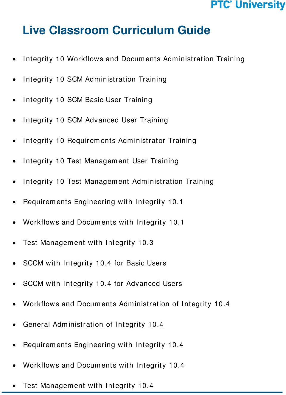 Integrity 10.1 Workflows and Documents with Integrity 10.1 Test Management with Integrity 10.3 SCCM with Integrity 10.4 for Basic Users SCCM with Integrity 10.