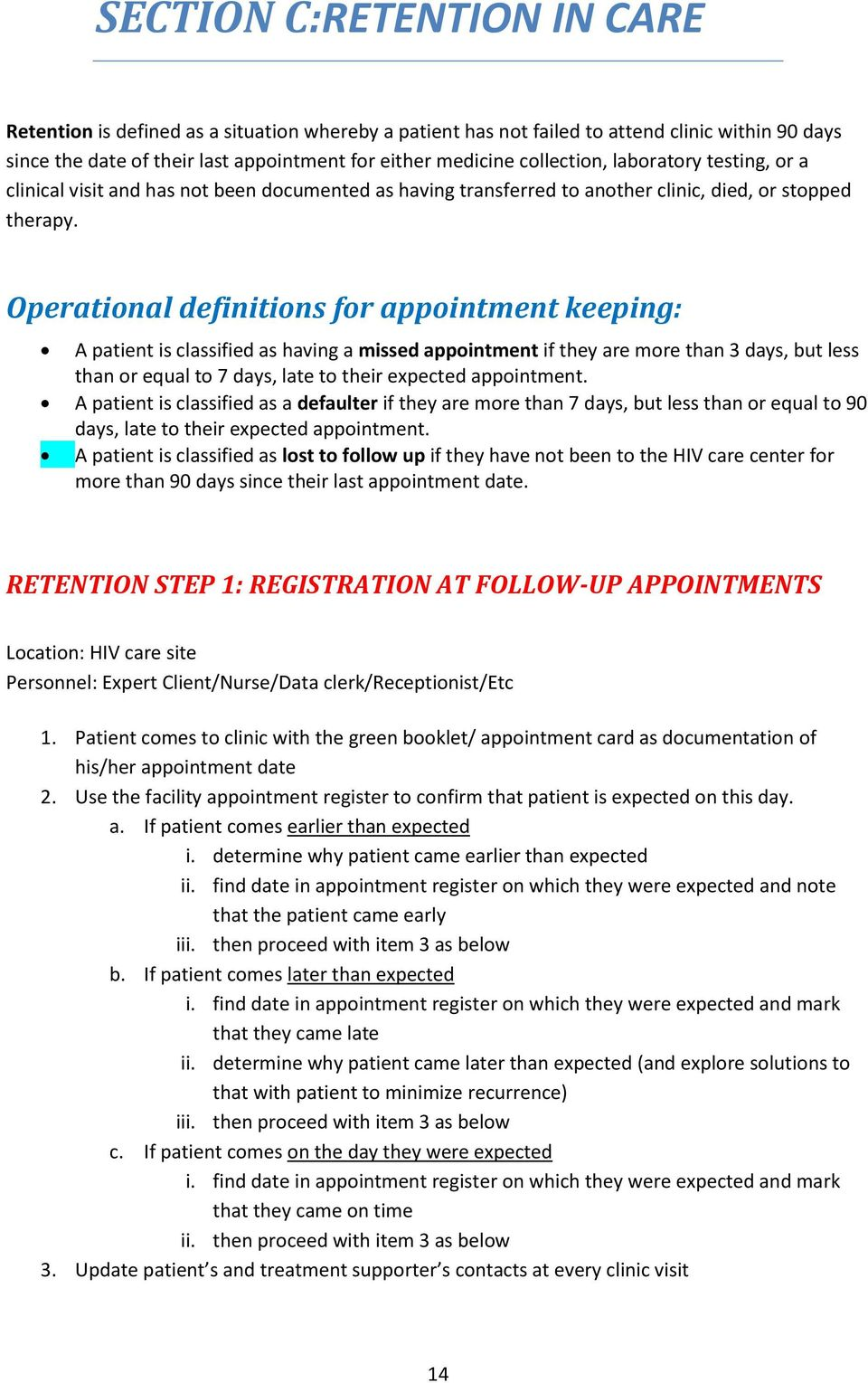 Operational definitions for appointment keeping: A patient is classified as having a missed appointment if they are more than 3 days, but less than or equal to 7 days, late to their expected