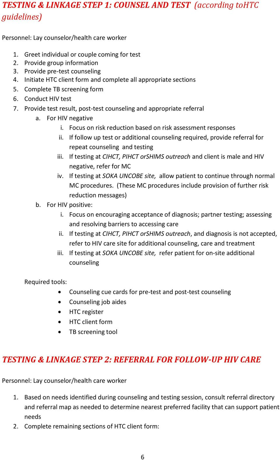 Provide test result, post-test counseling and appropriate referral a. For HIV negative i. Focus on risk reduction based on risk assessment responses ii.