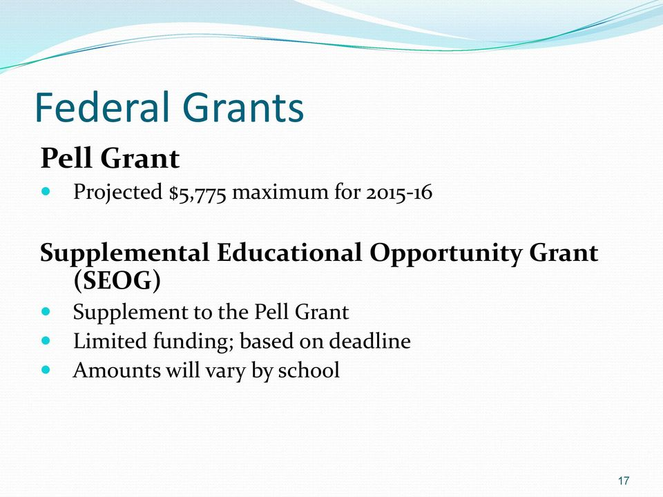 Grant (SEOG) Supplement to the Pell Grant Limited