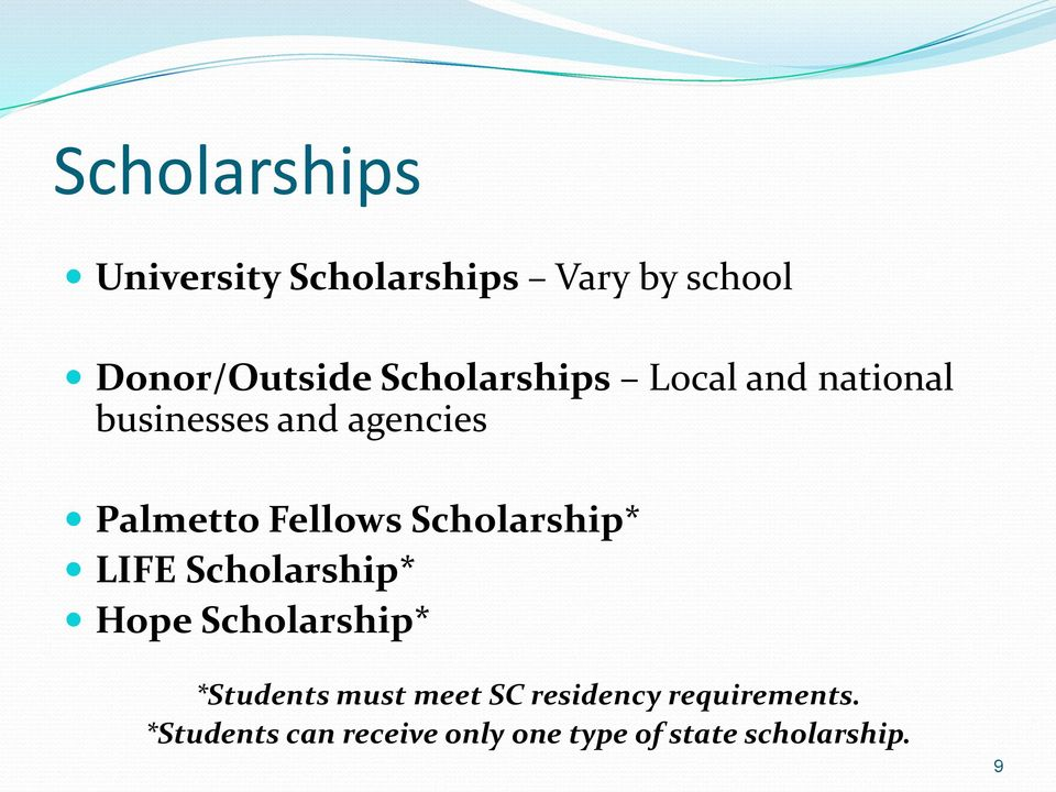Scholarship* LIFE Scholarship* Hope Scholarship* *Students must meet SC
