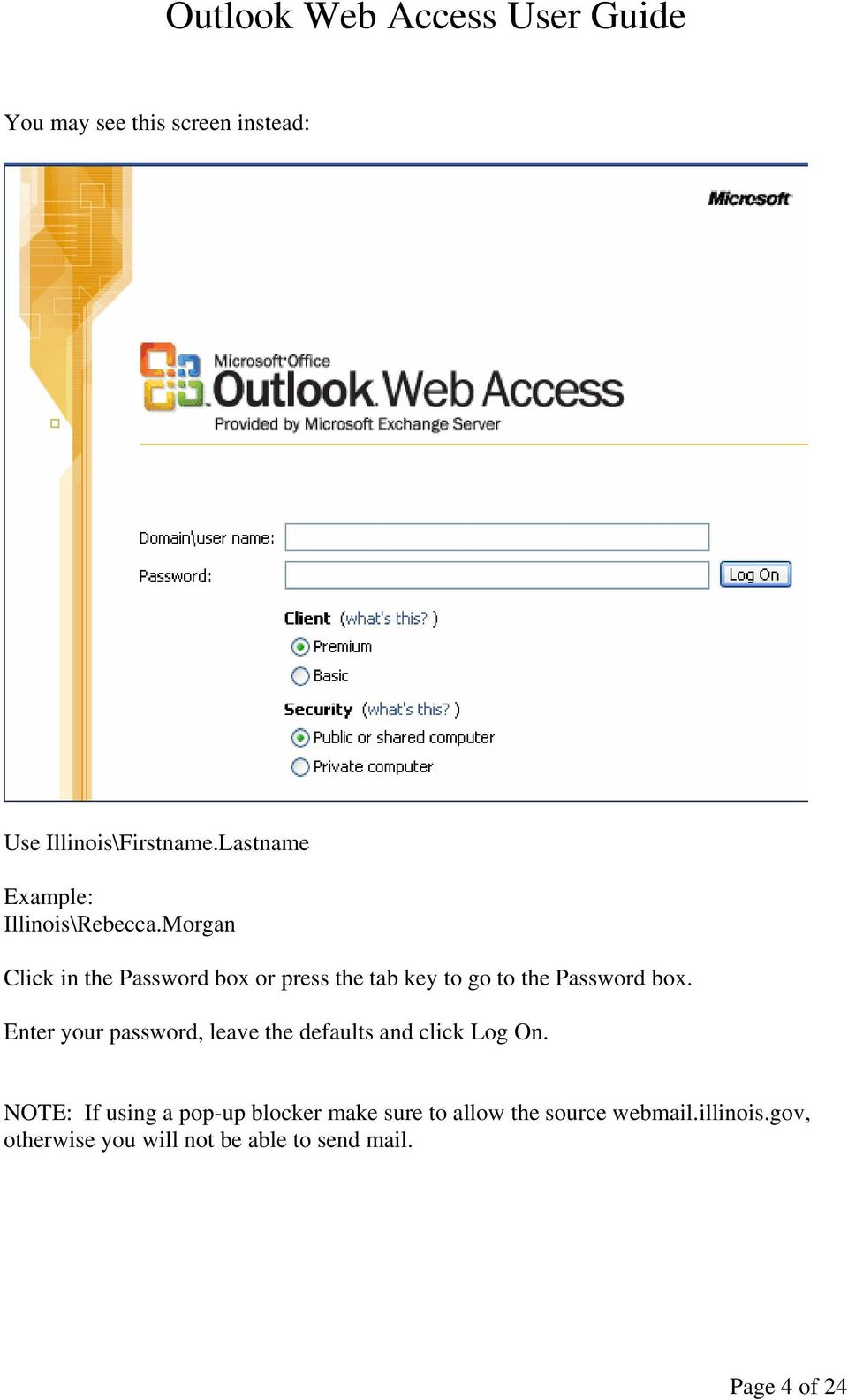 Enter your password, leave the defaults and click Log On.