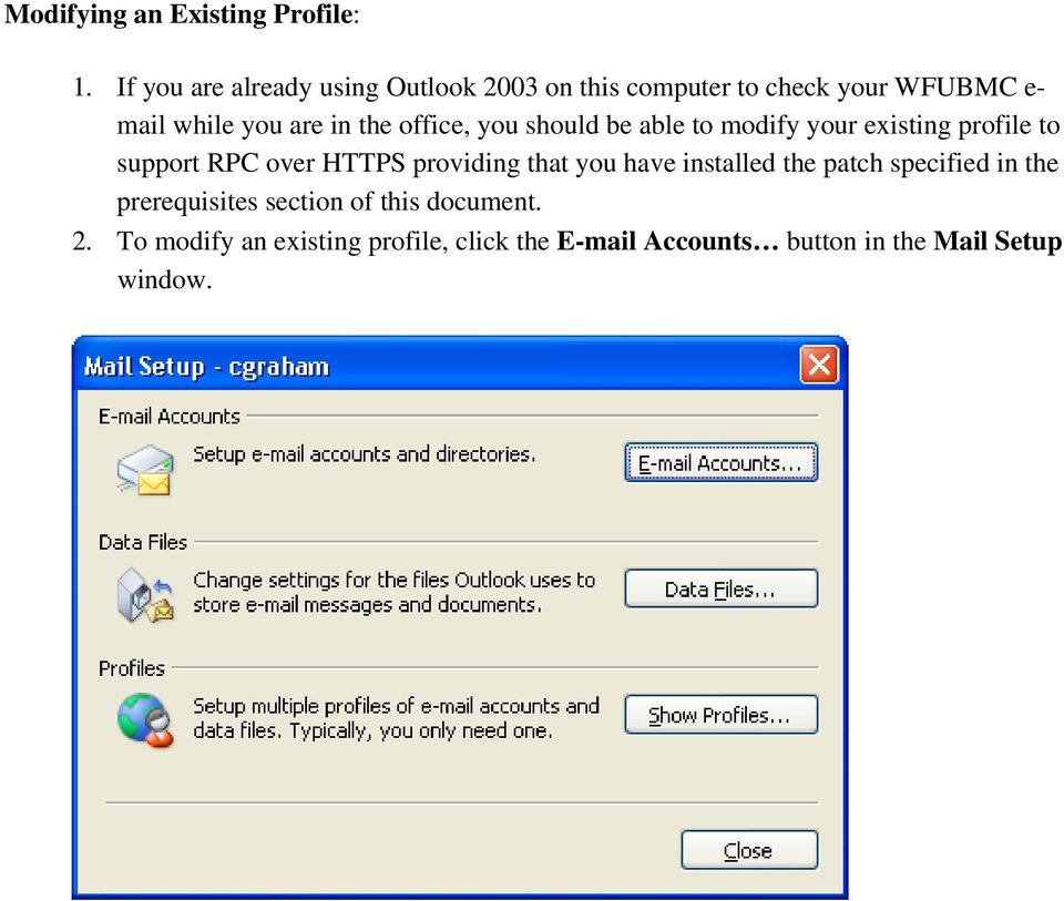 office, you should be able to modify your existing profile to support RPC over HTTPS providing that you