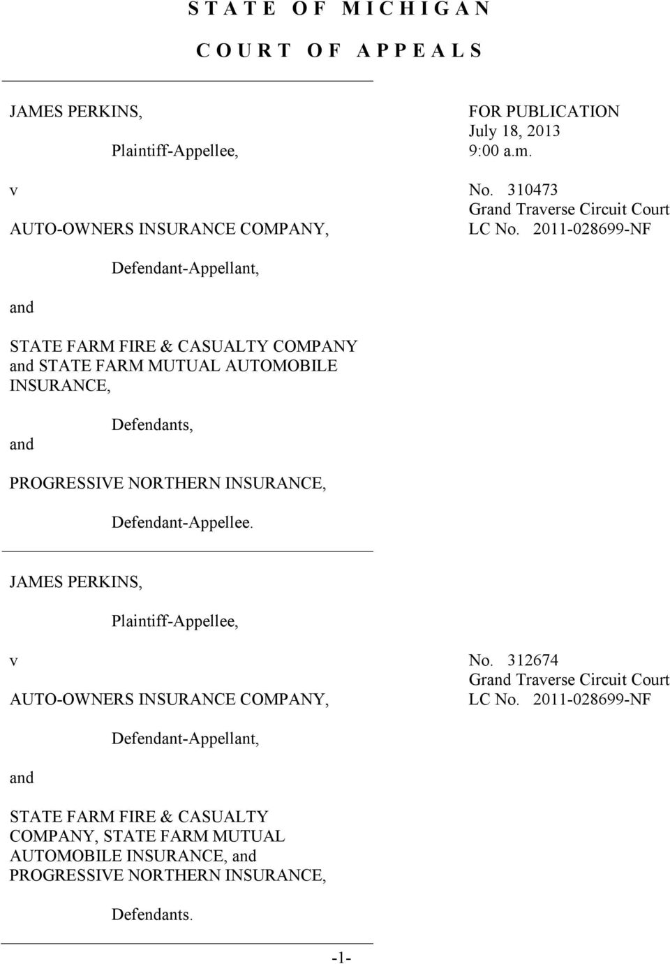2011-028699-NF and Defendant-Appellant, STATE FARM FIRE & CASUALTY COMPANY and STATE FARM MUTUAL AUTOMOBILE INSURANCE, and Defendants, PROGRESSIVE NORTHERN