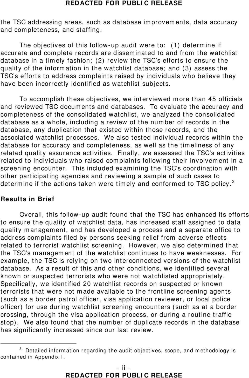 ensure the quality of the information in the watchlist database; and (3) assess the TSC s efforts to address complaints raised by individuals who believe they have been incorrectly identified as