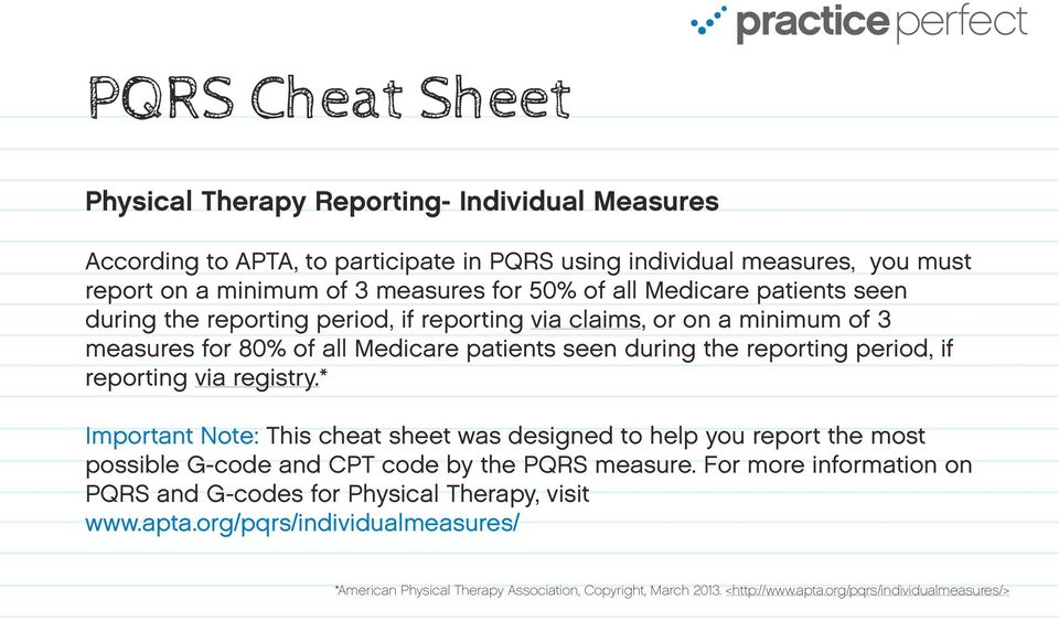 period, if reporting via registry.* Important te: This cheat sheet was designed to help you report the most possible G-code and CPT code by the PQRS measure.