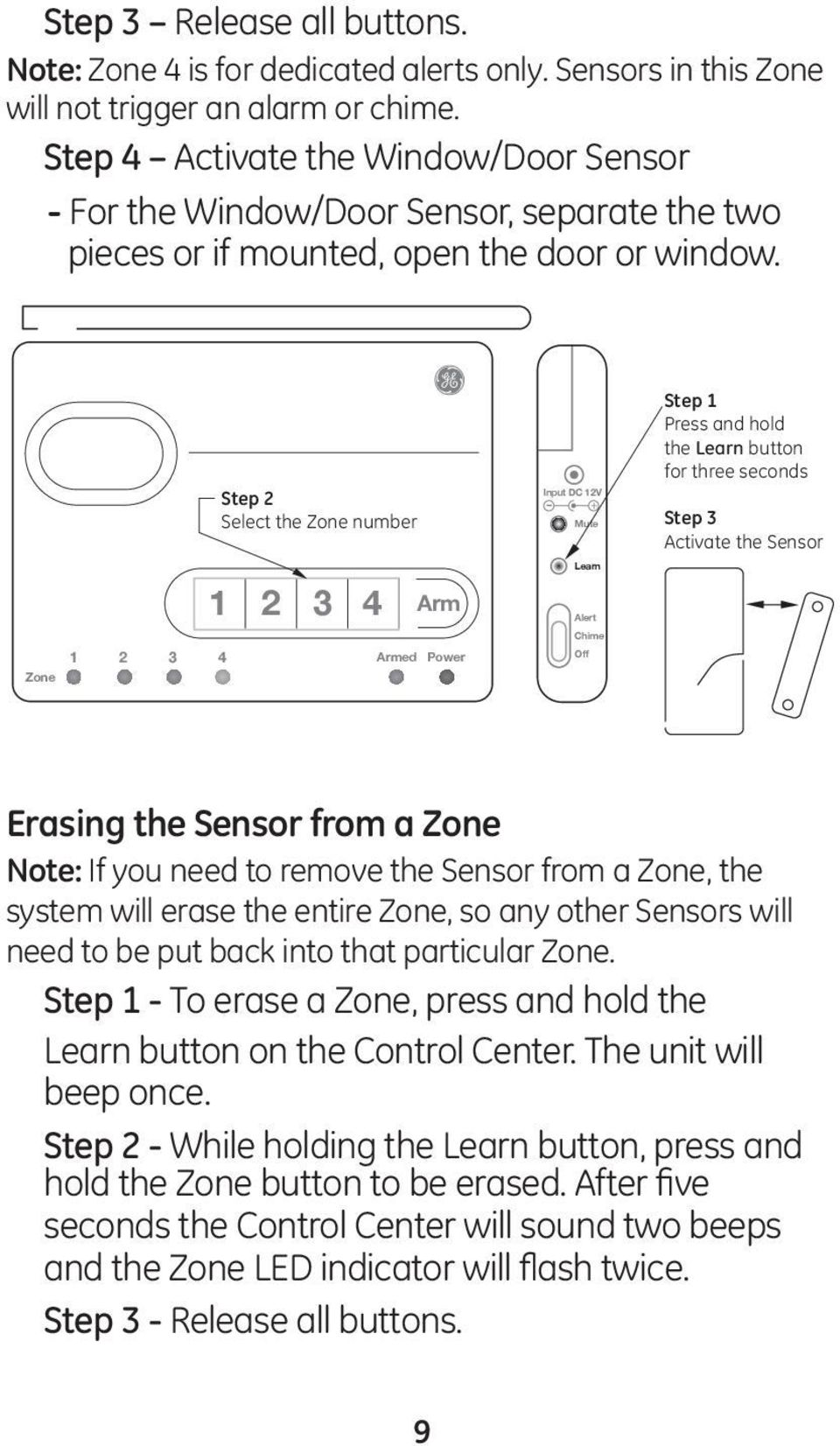 Step 2 Select the Zone number Input DC 12V - + Mute Learn Step 1 Press and hold the Learn button for three seconds Step 3 Activate the Sensor 1 2 3 4 Arm Alert Chime Zone 1 2 3 4 Armed Power Off