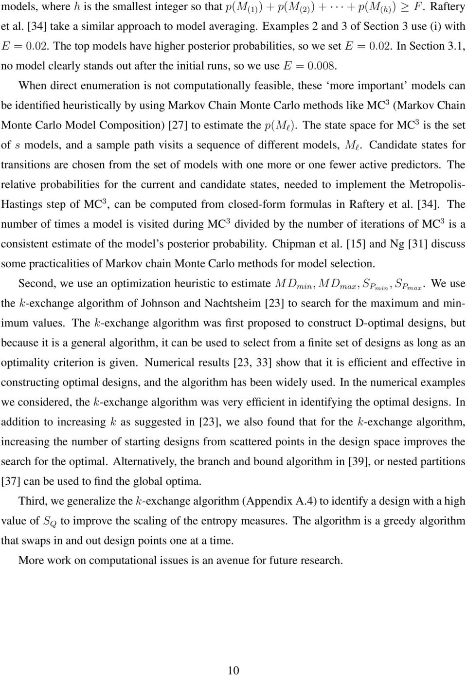 When direct enumeration is not computationay feasibe, these more important modes can be identified heuristicay by using Markov Chain Monte Caro methods ike MC 3 (Markov Chain Monte Caro Mode
