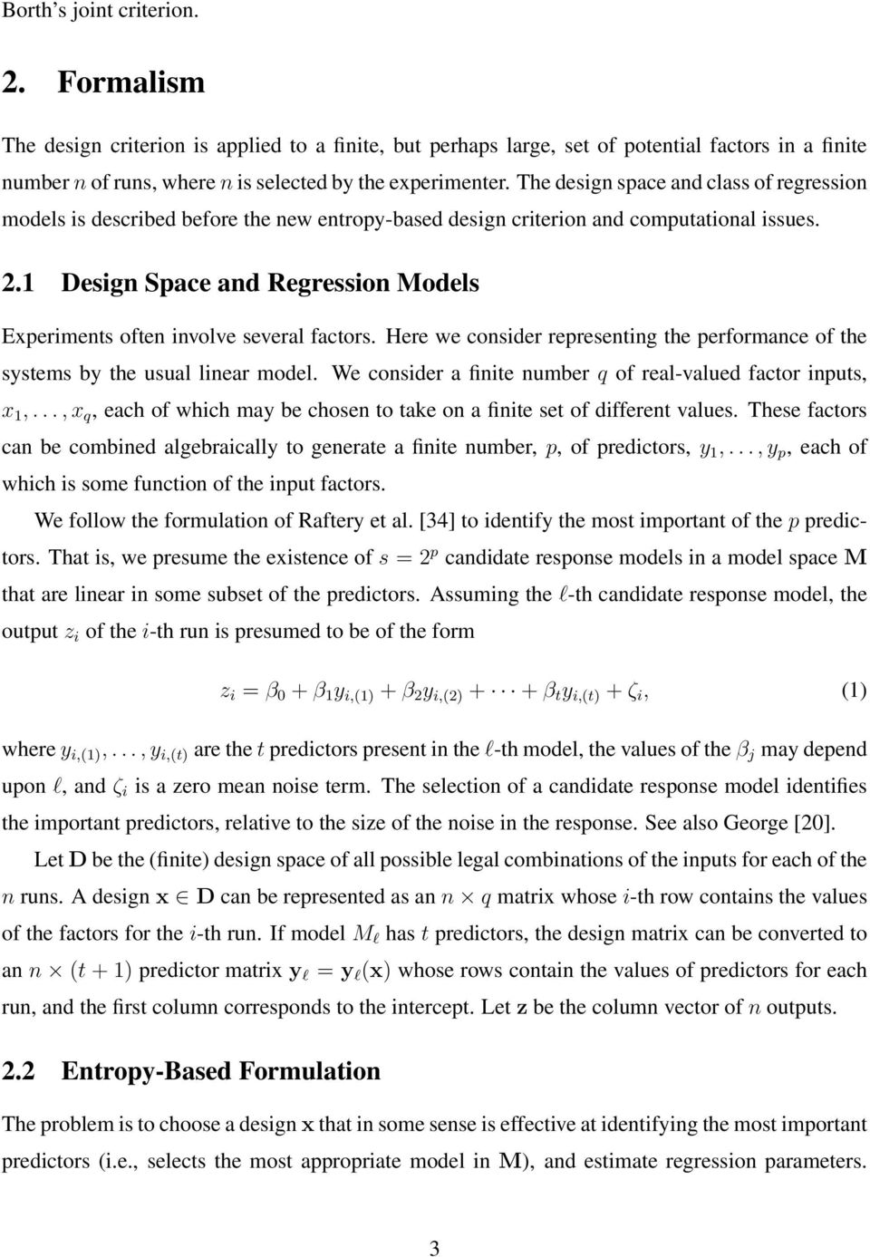 1 Design Space and Regression Modes Experiments often invove severa factors. Here we consider representing the performance of the systems by the usua inear mode.
