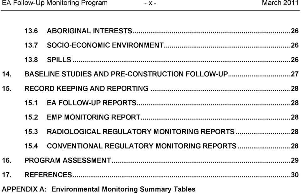 1 EA FOLLOW-UP REPORTS... 28 15.2 EMP MONITORING REPORT... 28 15.3 RADIOLOGICAL REGULATORY MONITORING REPORTS... 28 15.4 CONVENTIONAL REGULATORY MONITORING REPORTS.