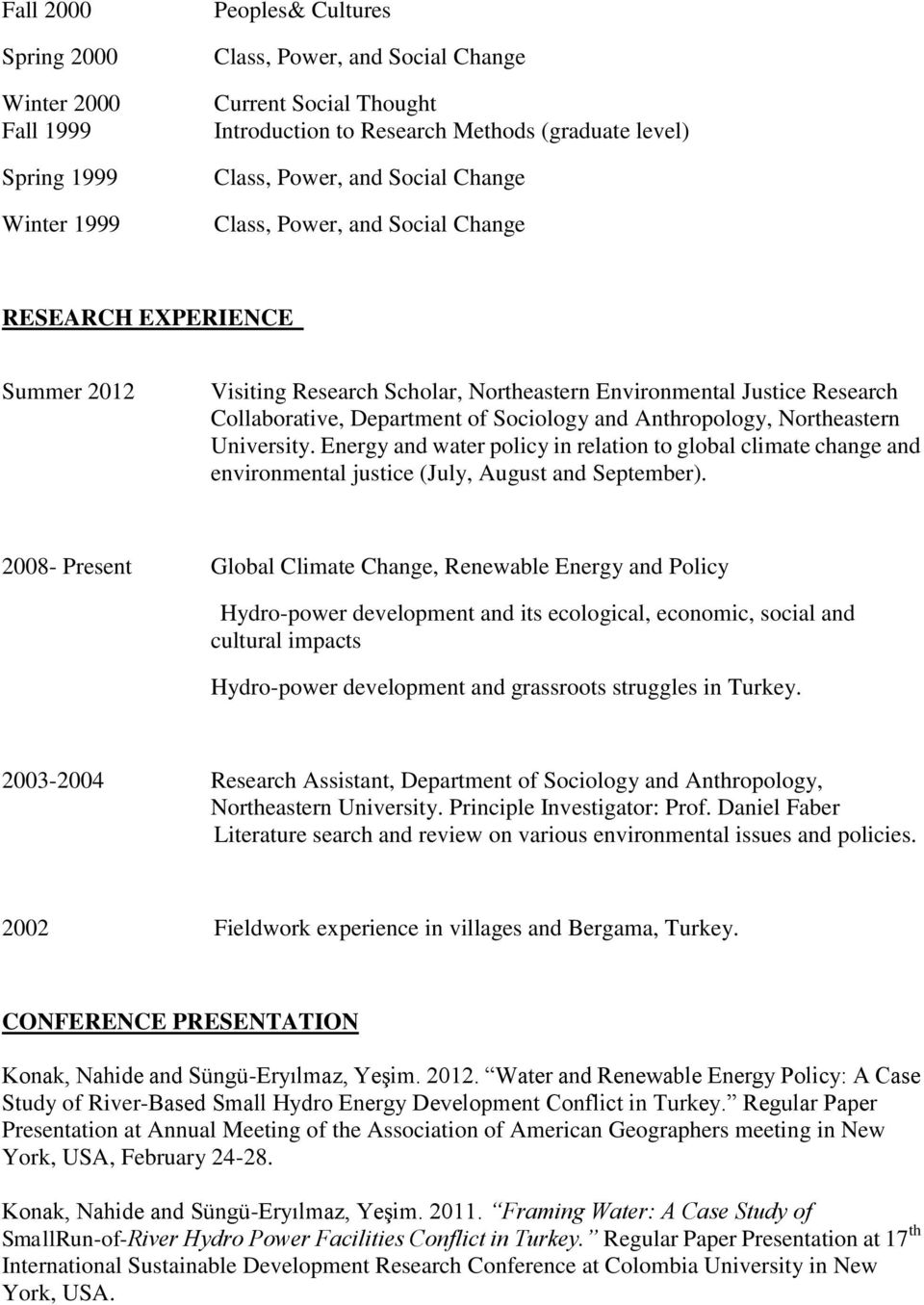 University. Energy and water policy in relation to global climate change and environmental justice (July, August and September).