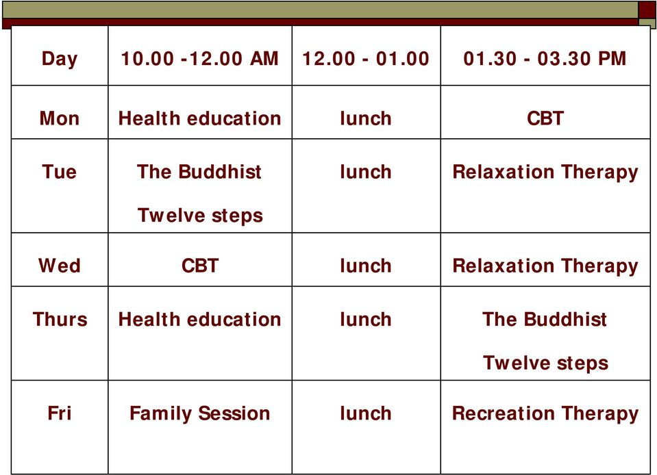 Relaxation Therapy Twelve steps Wed CBT lunch Relaxation Therapy