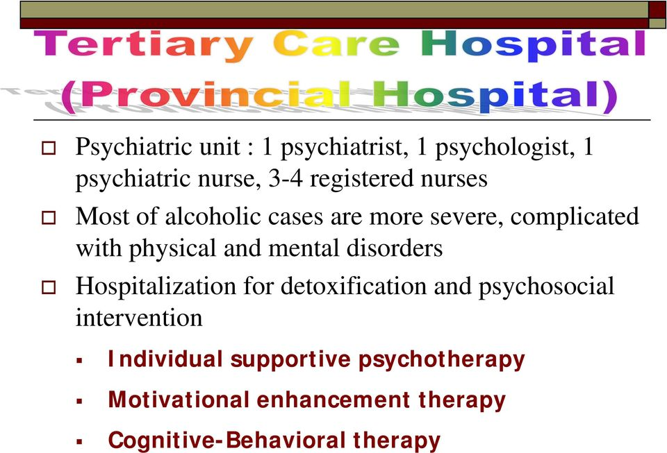 and mental disorders Hospitalization for detoxification and psychosocial intervention