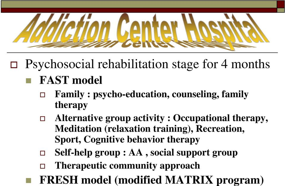 (relaxation training), Recreation, Sport, Cognitive behavior therapy Self-help group :
