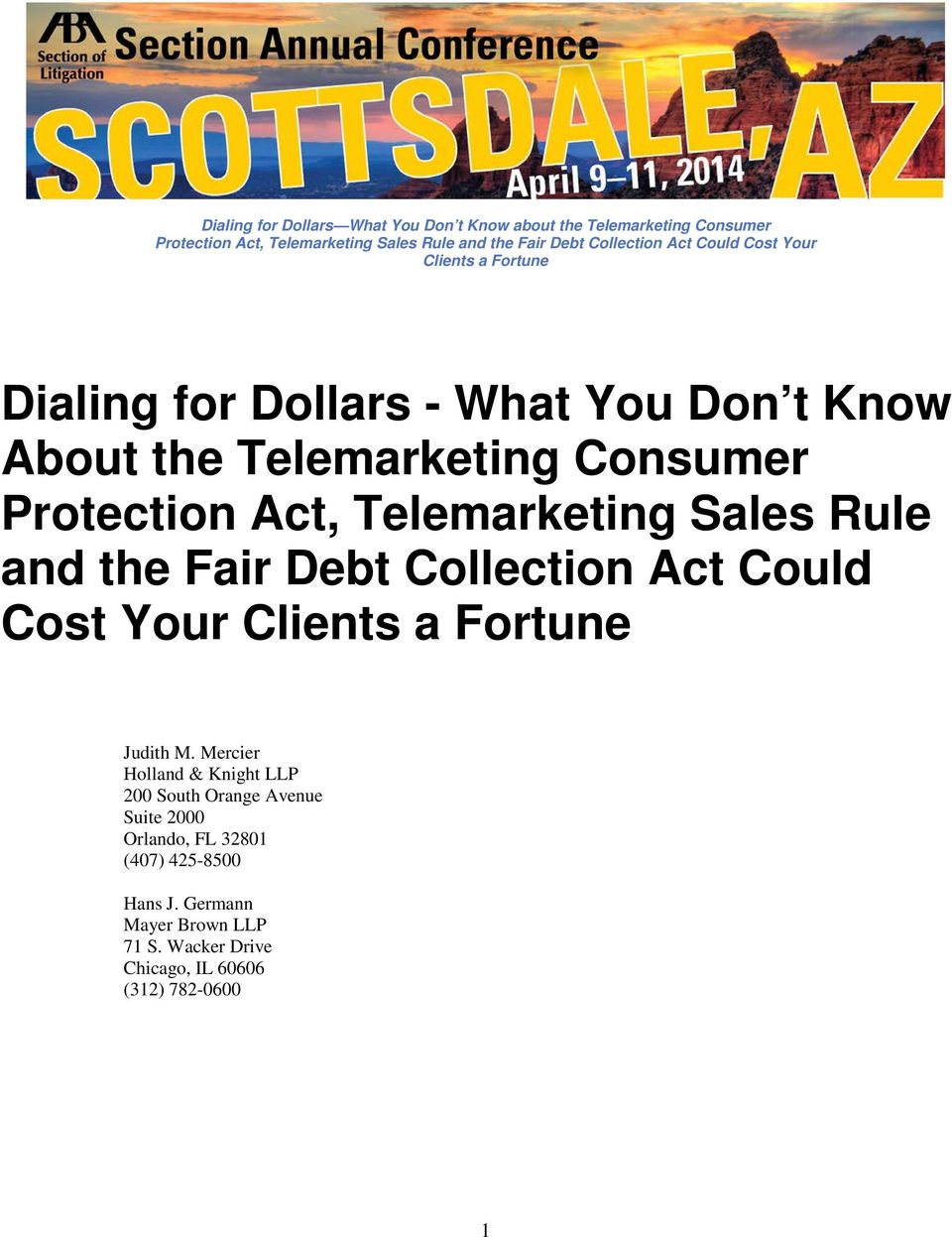 Act, Telemarketing Sales Rule and the Fair Debt Collection Act Could Cost Your Clients a Fortune Judith M.